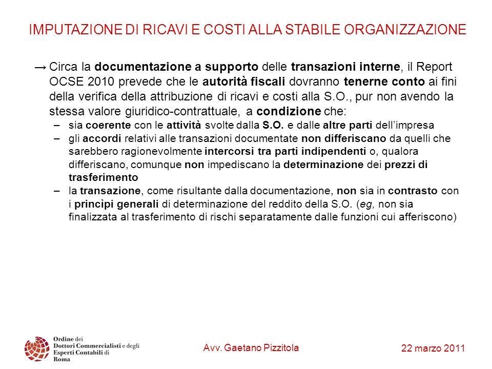 22 marzo 2011 Circa la documentazione a supporto delle transazioni interne, il Report OCSE 2010 prevede che le autorità fiscali dovranno tenerne conto