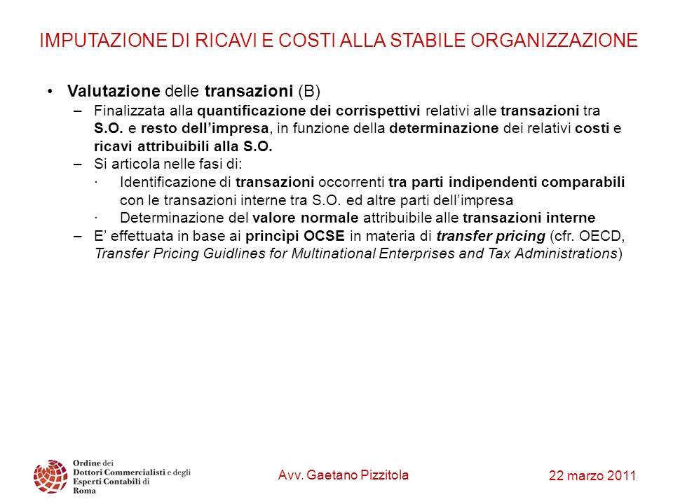 22 marzo 2011 Valutazione delle transazioni (B) –Finalizzata alla quantificazione dei corrispettivi relativi alle transazioni tra S.O. e resto dellimp