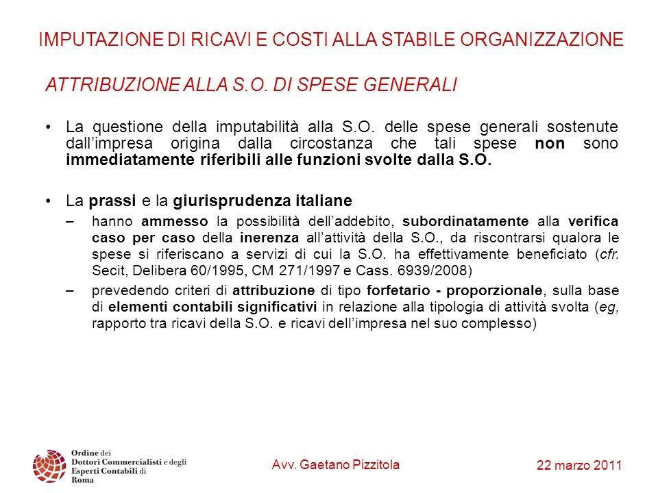 22 marzo 2011 ATTRIBUZIONE ALLA S.O. DI SPESE GENERALI La questione della imputabilità alla S.O. delle spese generali sostenute dallimpresa origina da