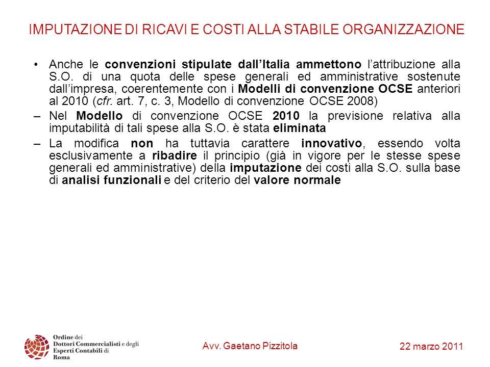 22 marzo 2011 Anche le convenzioni stipulate dallItalia ammettono lattribuzione alla S.O. di una quota delle spese generali ed amministrative sostenut