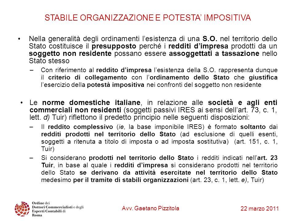 22 marzo 2011 STABILE ORGANIZZAZIONE E POTESTA IMPOSITIVA Nella generalità degli ordinamenti lesistenza di una S.O. nel territorio dello Stato costitu