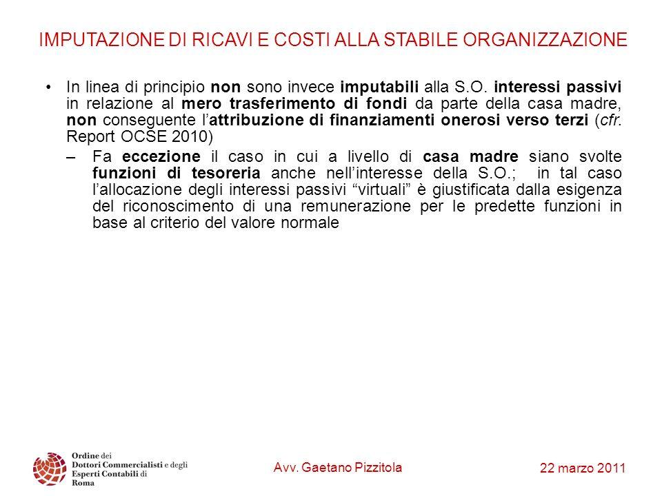 22 marzo 2011 In linea di principio non sono invece imputabili alla S.O. interessi passivi in relazione al mero trasferimento di fondi da parte della