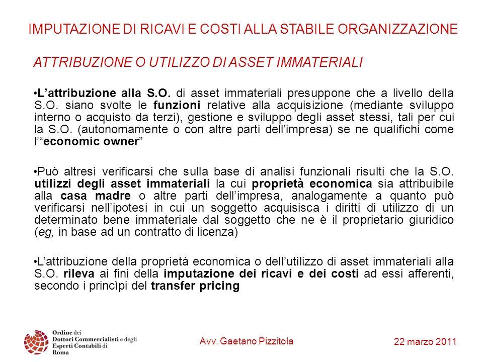 22 marzo 2011 ATTRIBUZIONE O UTILIZZO DI ASSET IMMATERIALI Lattribuzione alla S.O. di asset immateriali presuppone che a livello della S.O. siano svol
