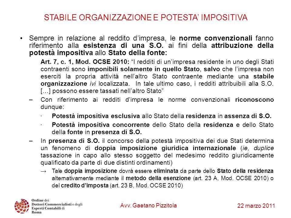 22 marzo 2011 STABILE ORGANIZZAZIONE E POTESTA IMPOSITIVA Sempre in relazione al reddito dimpresa, le norme convenzionali fanno riferimento alla esist
