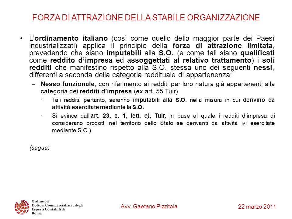 22 marzo 2011 FORZA DI ATTRAZIONE DELLA STABILE ORGANIZZAZIONE Lordinamento italiano (così come quello della maggior parte dei Paesi industrializzati)