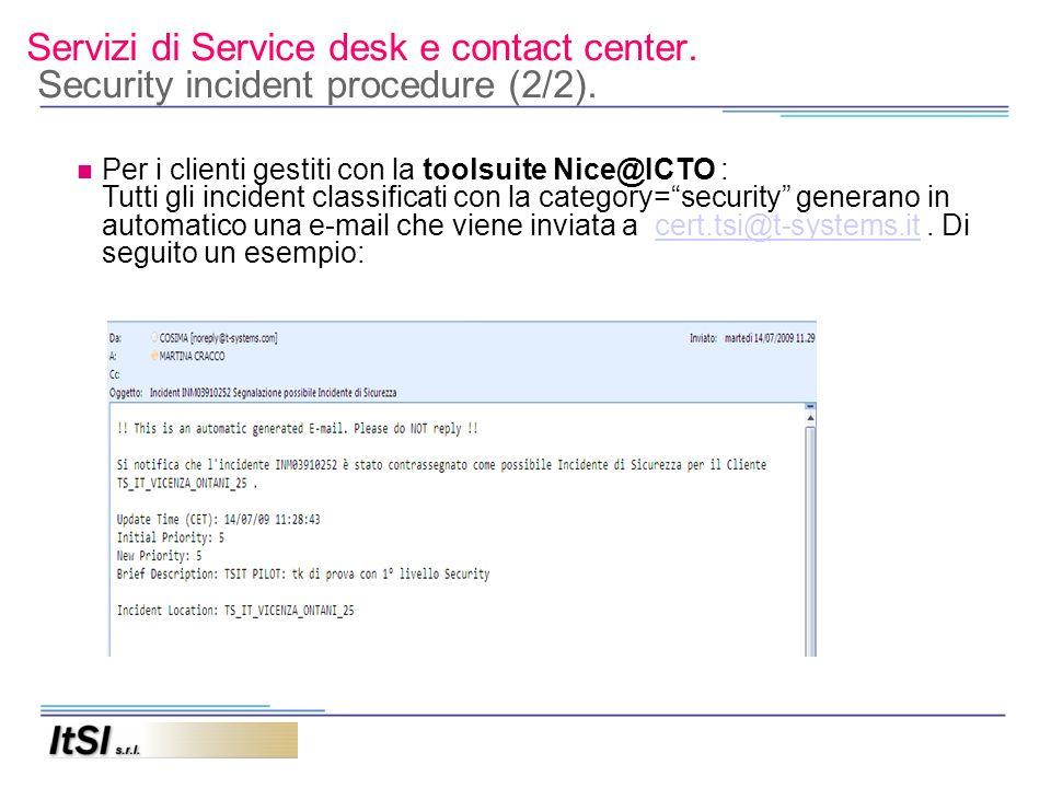 Servizi di Service desk e contact center. Security incident procedure (2/2). Per i clienti gestiti con la toolsuite Nice@ICTO : Tutti gli incident cla