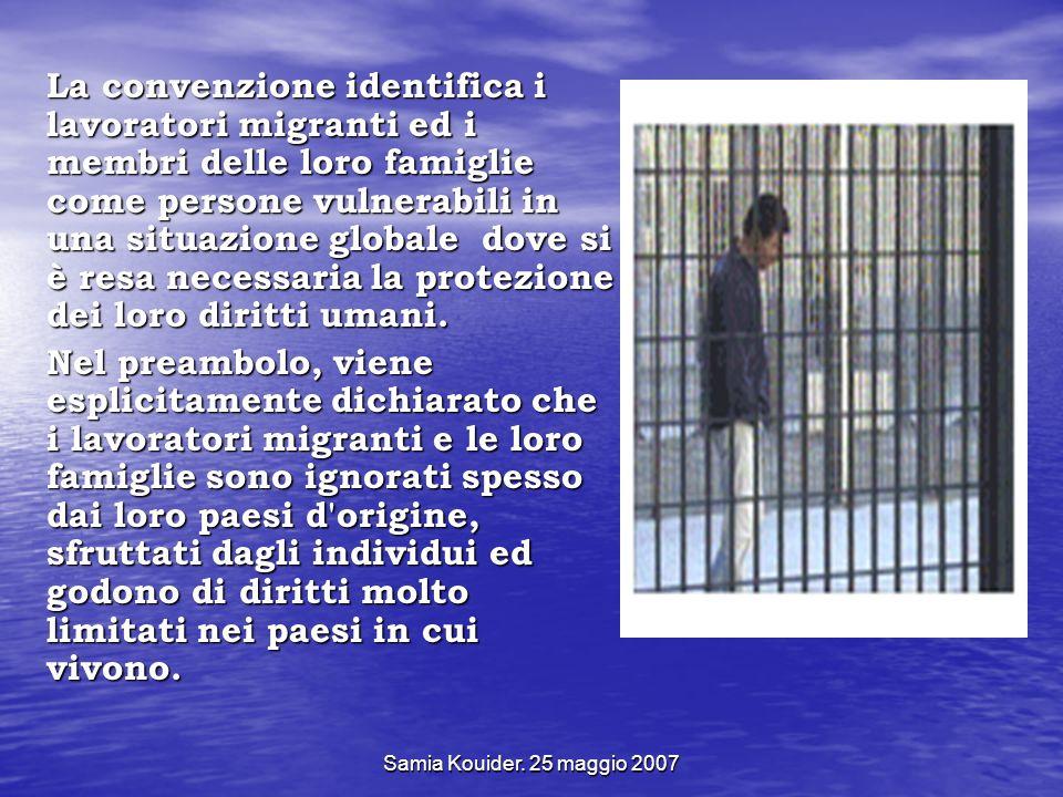 Samia Kouider. 25 maggio 2007 La convenzione identifica i lavoratori migranti ed i membri delle loro famiglie come persone vulnerabili in una situazio