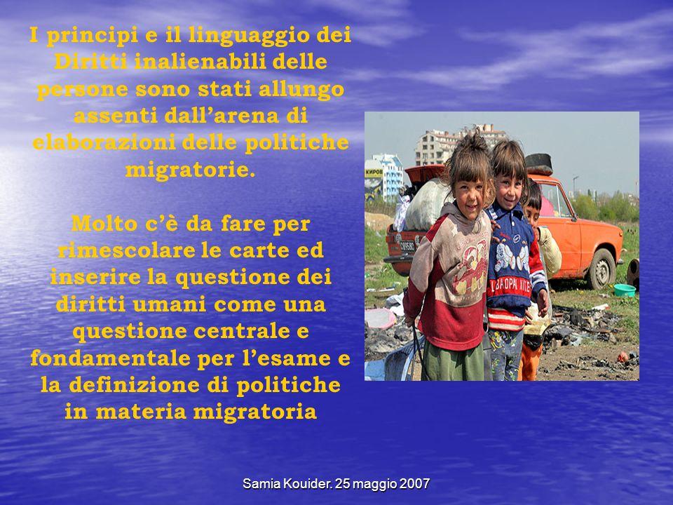 Samia Kouider. 25 maggio 2007 I principi e il linguaggio dei Diritti inalienabili delle persone sono stati allungo assenti dallarena di elaborazioni d