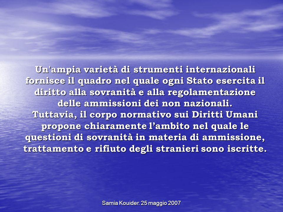 Samia Kouider. 25 maggio 2007 Un'ampia varietà di strumenti internazionali fornisce il quadro nel quale ogni Stato esercita il diritto alla sovranità