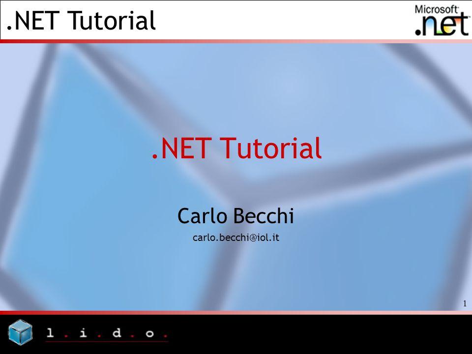 .NET Tutorial 1 Carlo Becchi carlo.becchi@iol.it