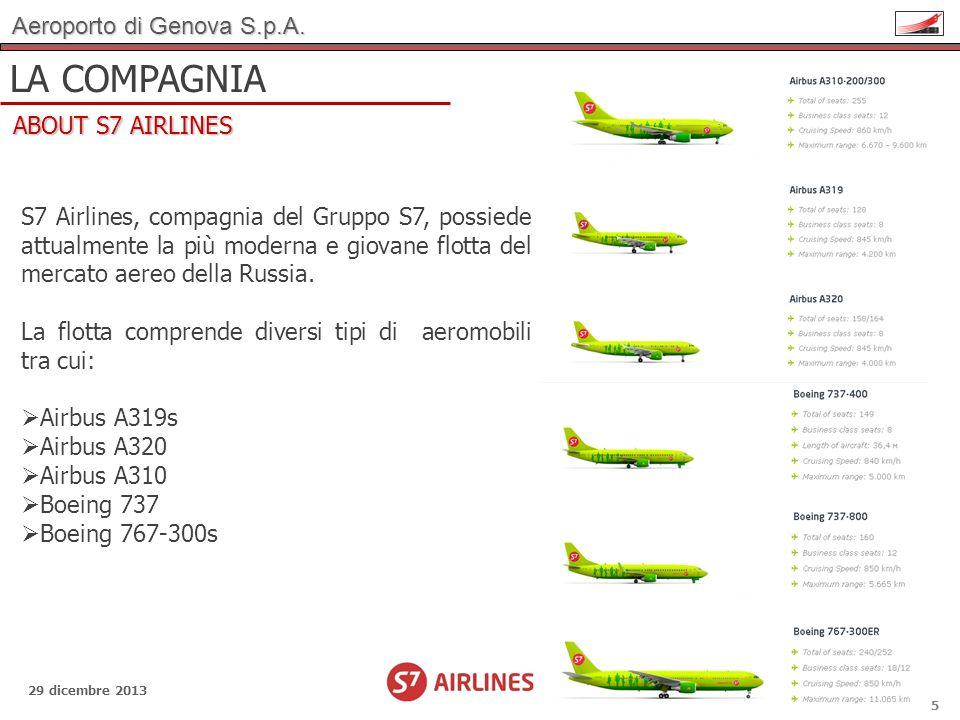 Aeroporto di Genova S.p.A. 29 dicembre 2013 LA COMPAGNIA ABOUT S7 AIRLINES 5 S7 Airlines, compagnia del Gruppo S7, possiede attualmente la più moderna
