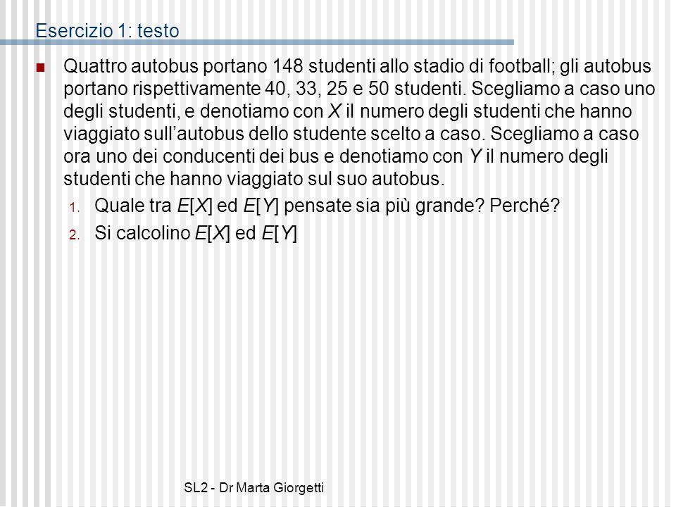 SL2 - Dr Marta Giorgetti Esercizio 1: testo Quattro autobus portano 148 studenti allo stadio di football; gli autobus portano rispettivamente 40, 33,