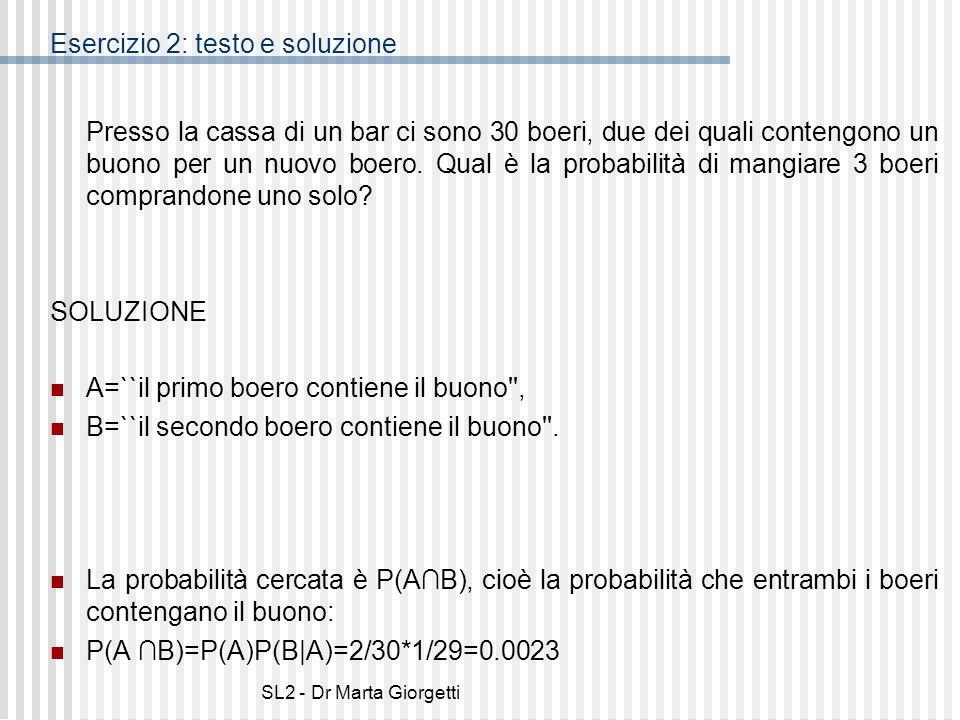 SL2 - Dr Marta Giorgetti Esercizio 3: testo Da un mazzo di 52 carte se ne estraggono 5.