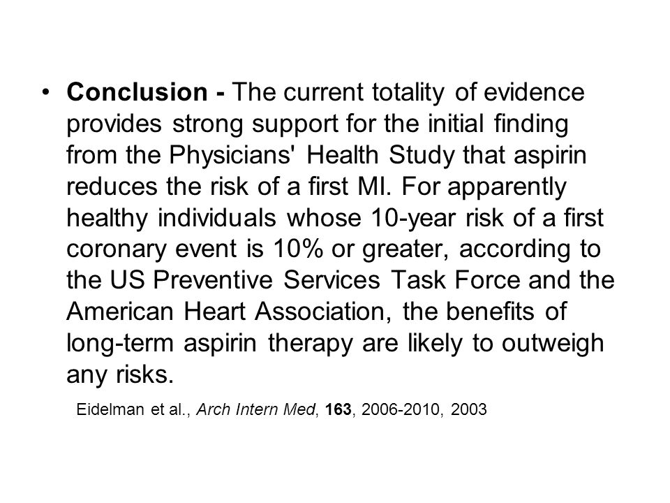 Eidelman et al., Arch Intern Med, 163, 2006-2010, 2003 Conclusion - The current totality of evidence provides strong support for the initial finding f