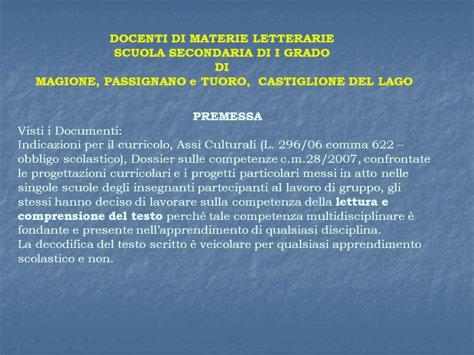 DOCENTI DI MATERIE LETTERARIE SCUOLA SECONDARIA DI I GRADO DI MAGIONE, PASSIGNANO e TUORO, CASTIGLIONE DEL LAGO PREMESSA Visti i Documenti: Indicazion
