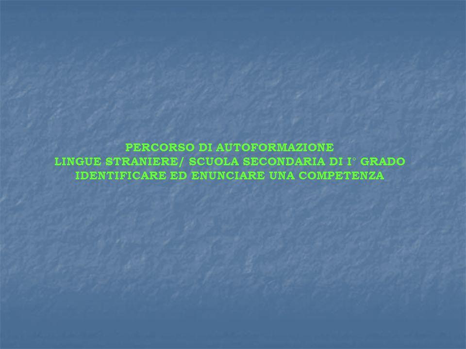 PERCORSO DI AUTOFORMAZIONE LINGUE STRANIERE/ SCUOLA SECONDARIA DI I° GRADO IDENTIFICARE ED ENUNCIARE UNA COMPETENZA