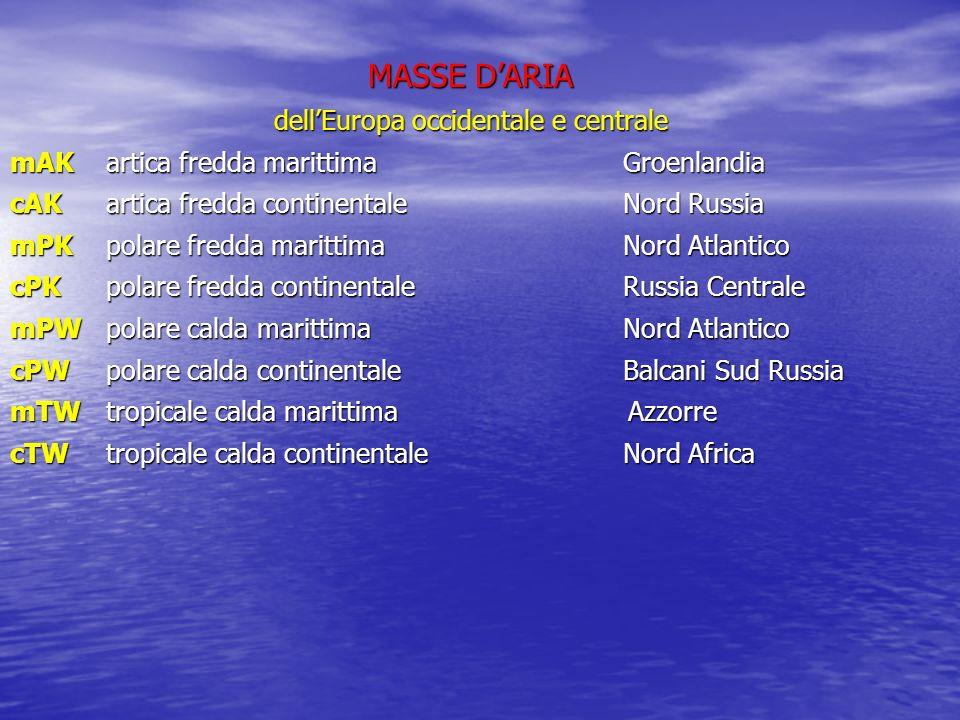 MASSE DARIA dellEuropa occidentale e centrale mAKartica fredda marittima Groenlandia cAKartica fredda continentale Nord Russia mPKpolare fredda maritt