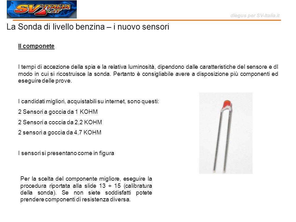 La Sonda di livello benzina – i nuovo sensori diegus per SV-Italia.it Il componete I tempi di accezione della spia e la relativa luminosità, dipendono