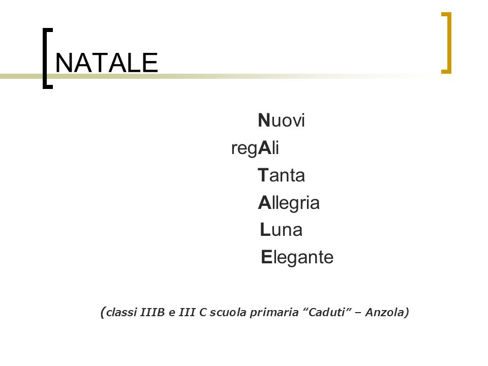 NATALE Nuovi regAli Tanta Allegria Luna Elegante ( classi IIIB e III C scuola primaria Caduti – Anzola)