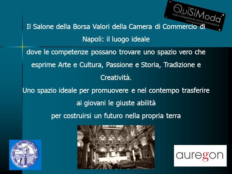 Il Salone della Borsa Valori della Camera di Commercio di Napoli: il luogo ideale dove le competenze possano trovare uno spazio vero che esprime Arte e Cultura, Passione e Storia, Tradizione e Creatività.