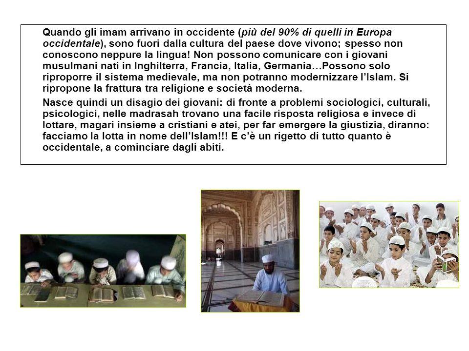 Quando gli imam arrivano in occidente (più del 90% di quelli in Europa occidentale), sono fuori dalla cultura del paese dove vivono; spesso non conosc