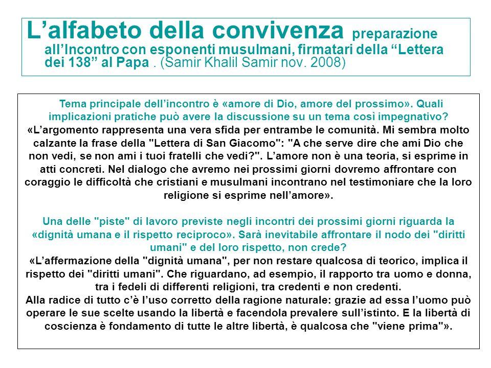 Lalfabeto della convivenza preparazione allIncontro con esponenti musulmani, firmatari della Lettera dei 138 al Papa. (Samir Khalil Samir nov. 2008) T