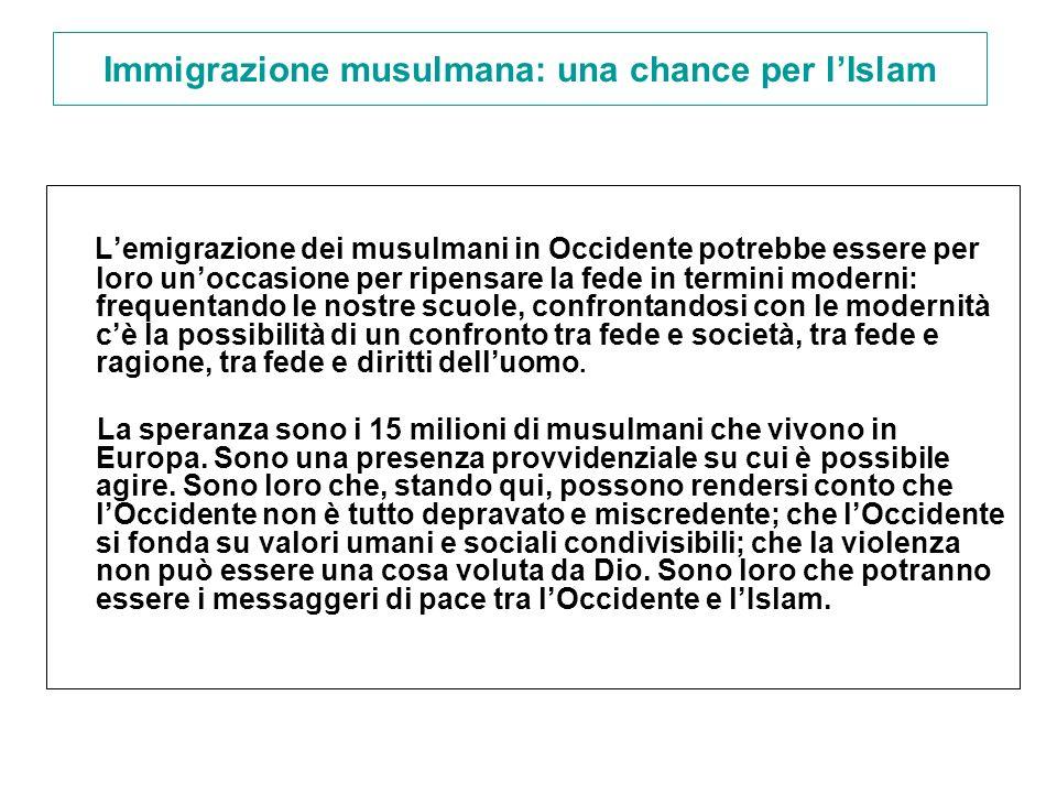 Immigrazione musulmana: una chance per lIslam Lemigrazione dei musulmani in Occidente potrebbe essere per loro unoccasione per ripensare la fede in te