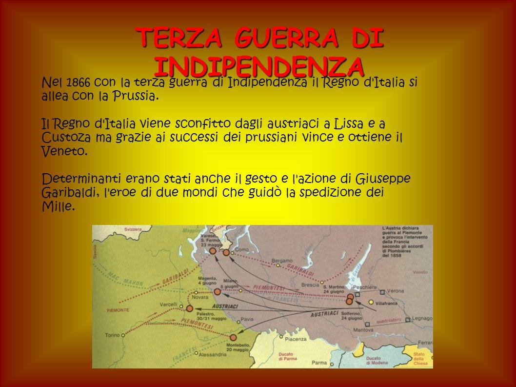 TERZA GUERRA DI INDIPENDENZA Nel 1866 con la terza guerra di Indipendenza il Regno d Italia si allea con la Prussia.