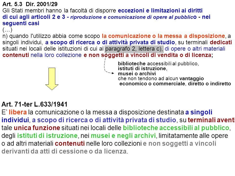 Art. 5.3 Dir. 2001/29 Gli Stati membri hanno la facoltà di disporre eccezioni e limitazioni ai diritti di cui agli articoli 2 e 3 - riproduzione e com