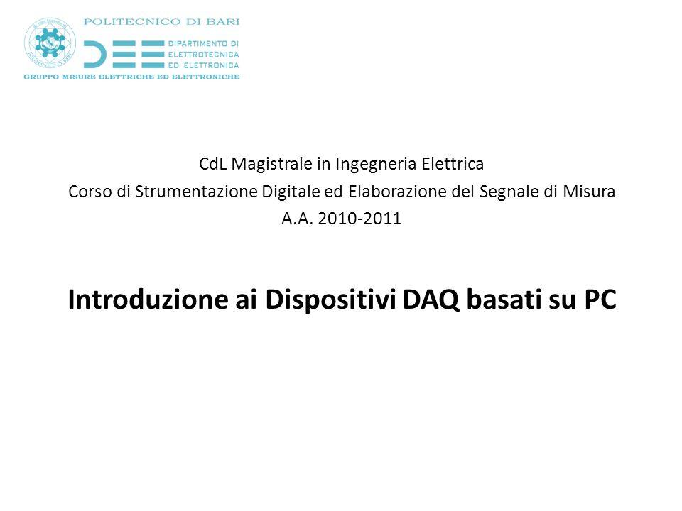CdL Magistrale in Ingegneria Elettrica Corso di Strumentazione Digitale ed Elaborazione del Segnale di Misura A.A.