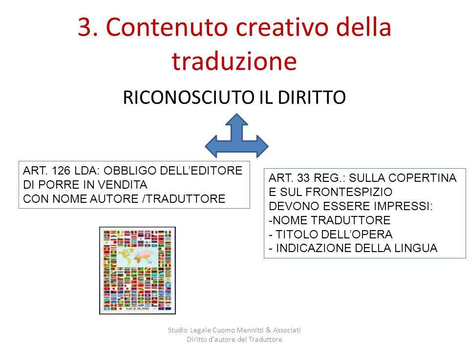3. Contenuto creativo della traduzione RICONOSCIUTO IL DIRITTO Studio Legale Cuomo Mennitti & Associati Diritto d'autore del Traduttore ART. 126 LDA: