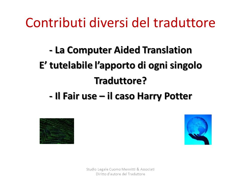 Contributi diversi del traduttore - La Computer Aided Translation E tutelabile lapporto di ogni singolo Traduttore.