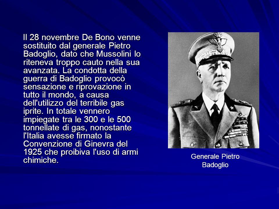 Il 28 novembre De Bono venne sostituito dal generale Pietro Badoglio, dato che Mussolini lo riteneva troppo cauto nella sua avanzata. La condotta dell