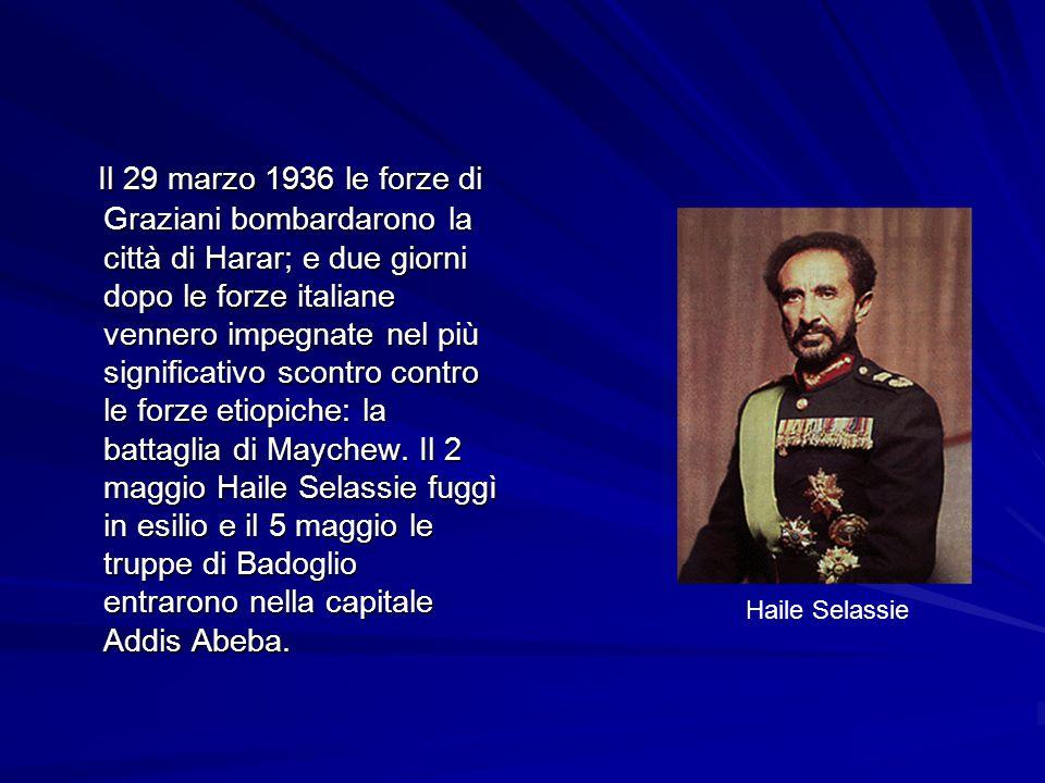 Il 7 maggio l Italia annetté ufficialmente il Paese, e il Re d Italia Vittorio Emanuele III, venne proclamato Imperatore d Etiopia (9 maggio).