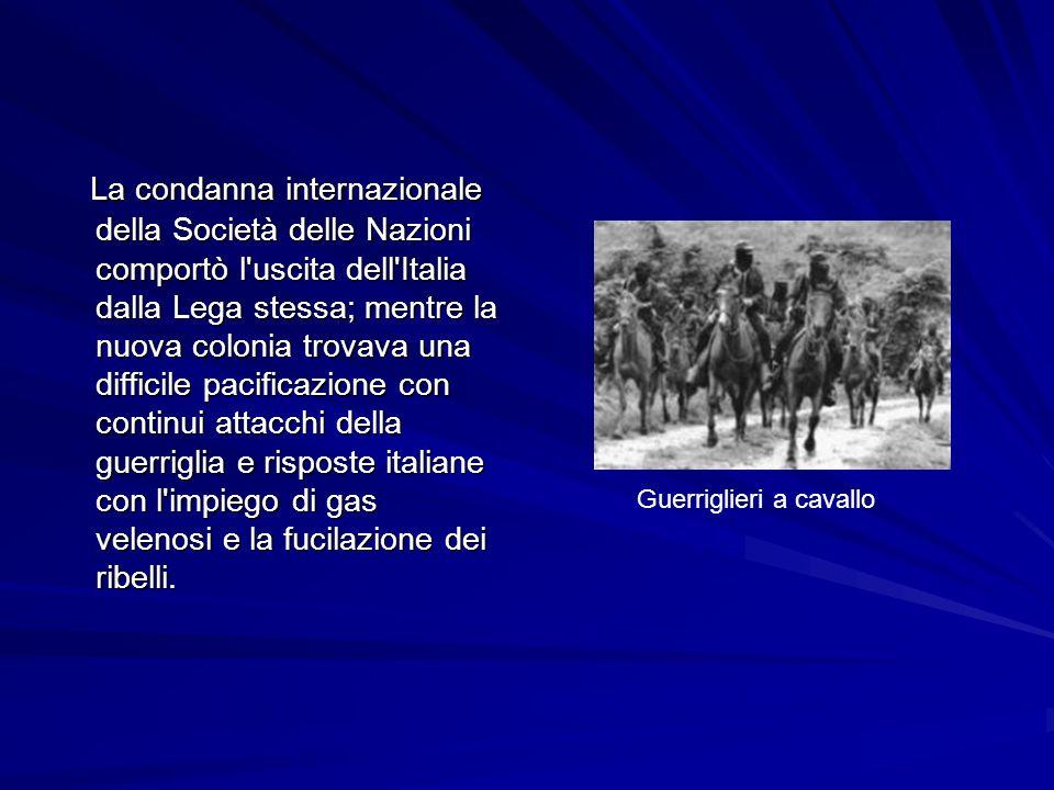 La condanna internazionale della Società delle Nazioni comportò l'uscita dell'Italia dalla Lega stessa; mentre la nuova colonia trovava una difficile