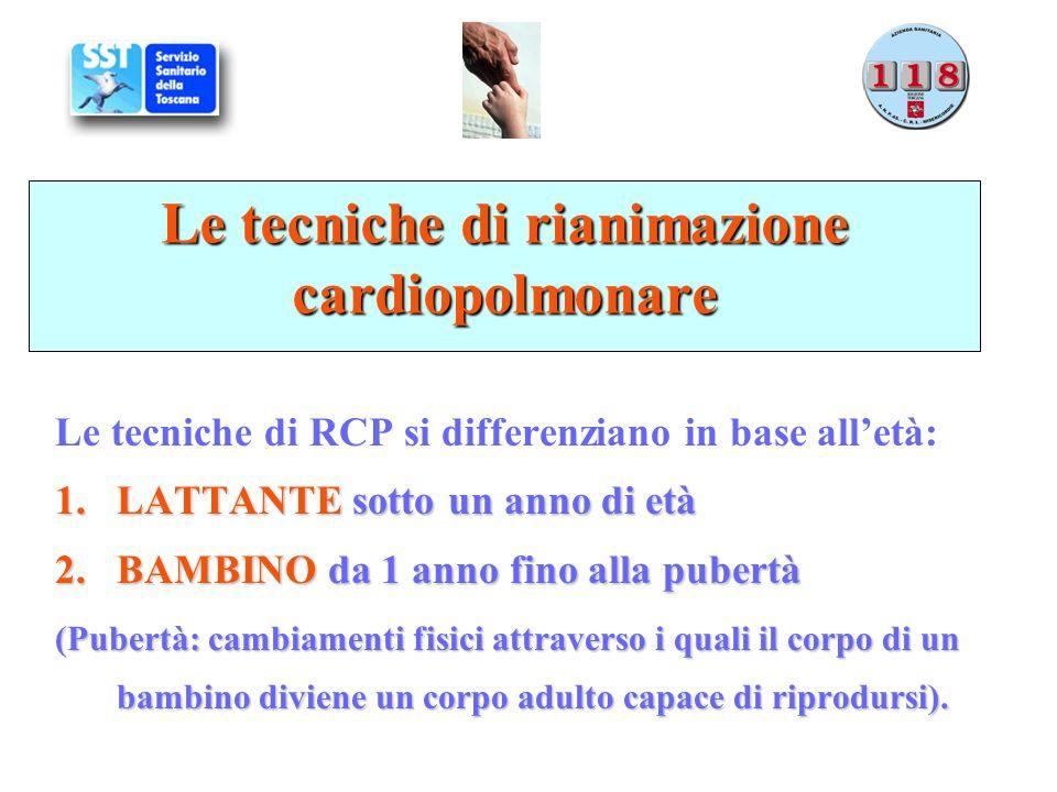 Le tecniche di rianimazione cardiopolmonare Le tecniche di RCP si differenziano in base alletà: 1.LATTANTE sotto un anno di età 2.BAMBINO da 1 anno fi