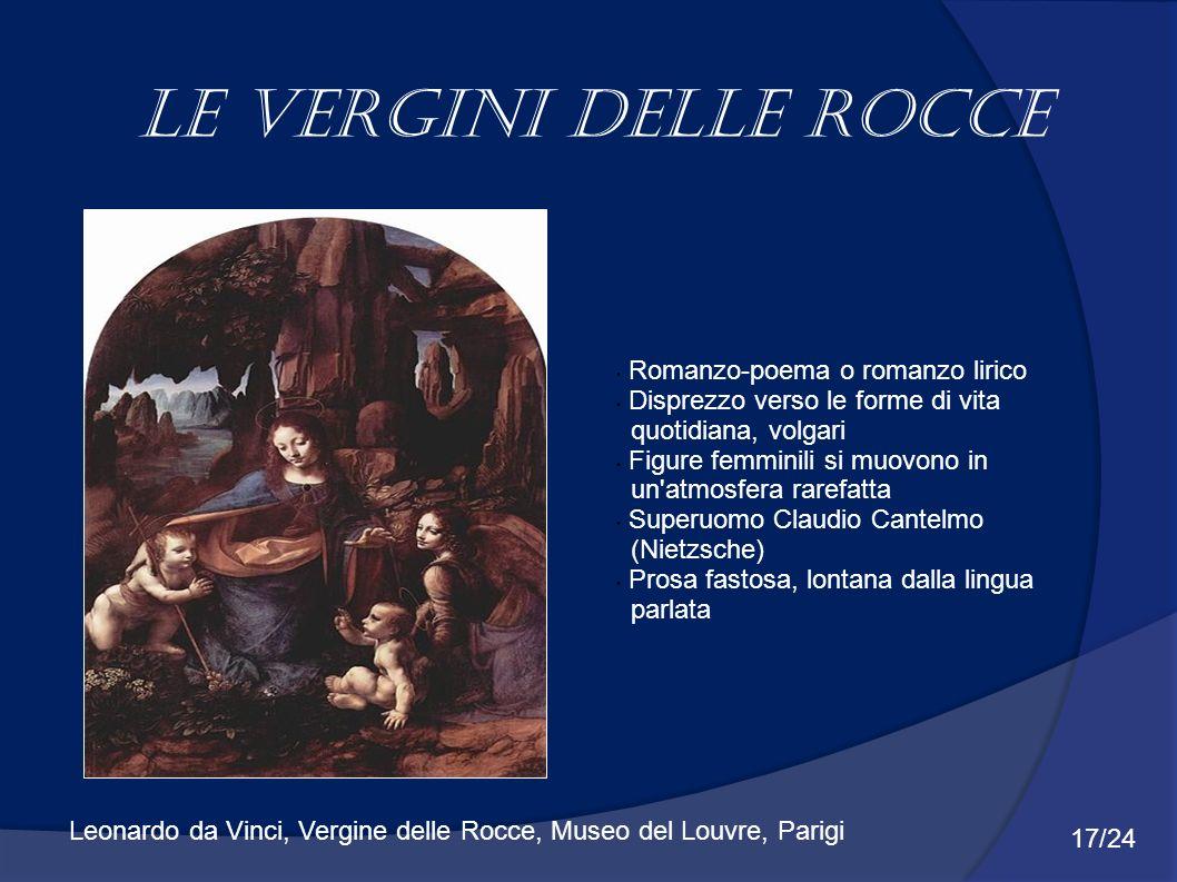 Le vergini delle rocce Romanzo-poema o romanzo lirico Disprezzo verso le forme di vita quotidiana, volgari Figure femminili si muovono in un'atmosfera