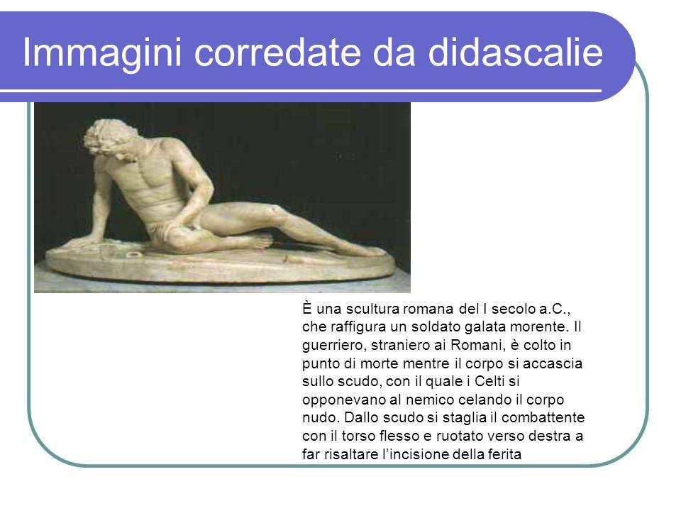 Immagini corredate da didascalie È una scultura romana del I secolo a.C., che raffigura un soldato galata morente.