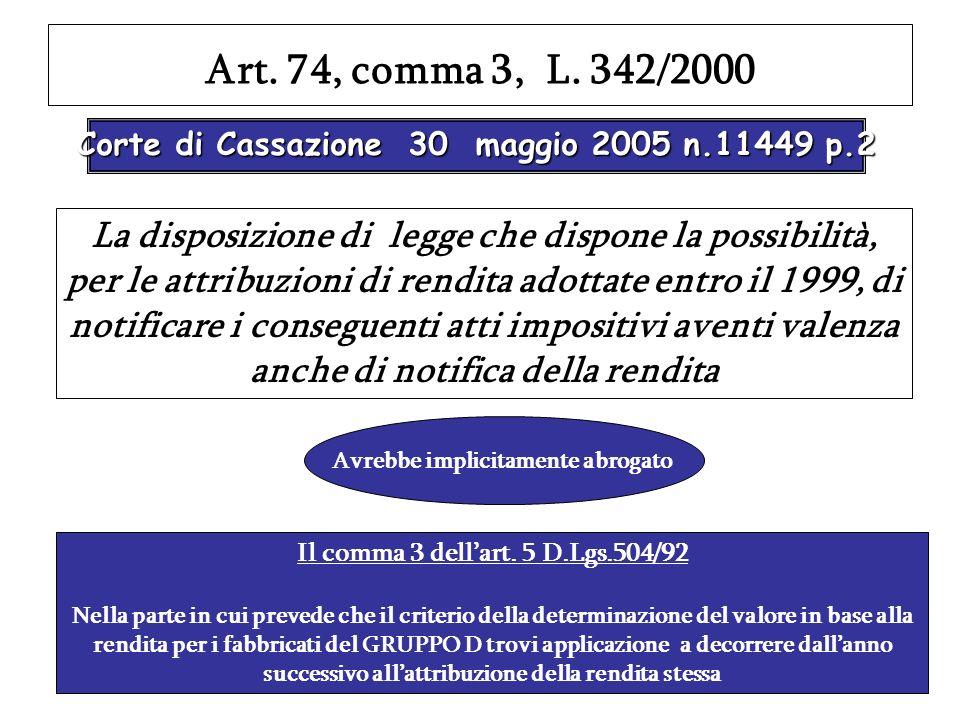 Art. 74, comma 3, L. 342/2000 Corte di Cassazione 30 maggio 2005 n.11449 p.2 La disposizione di legge che dispone la possibilità, per le attribuzioni