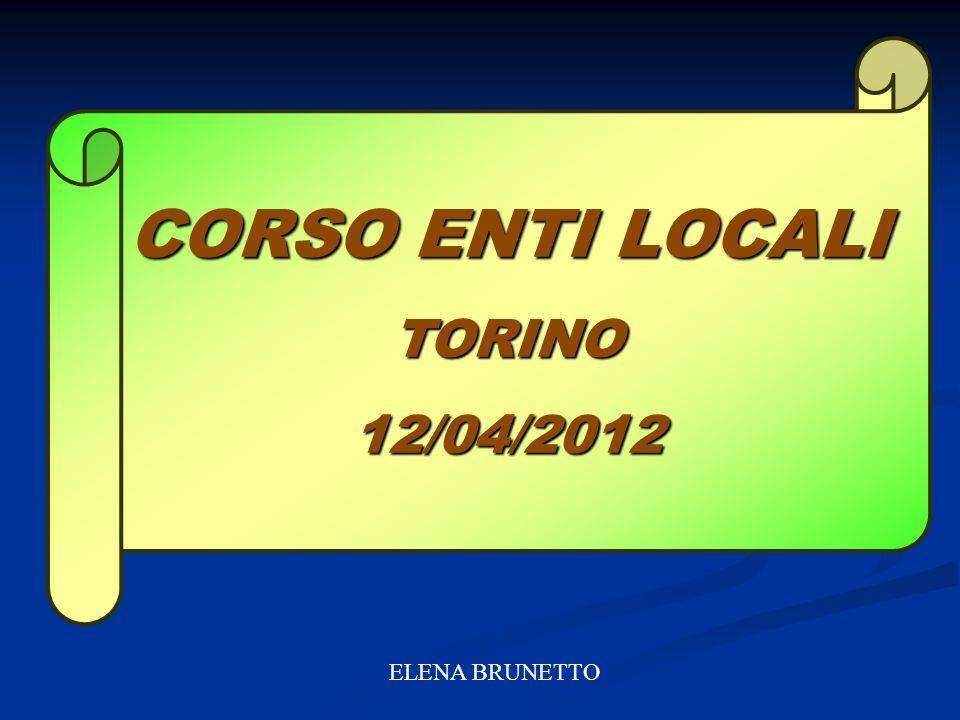 CORSO ENTI LOCALI TORINO12/04/2012 ELENA BRUNETTO