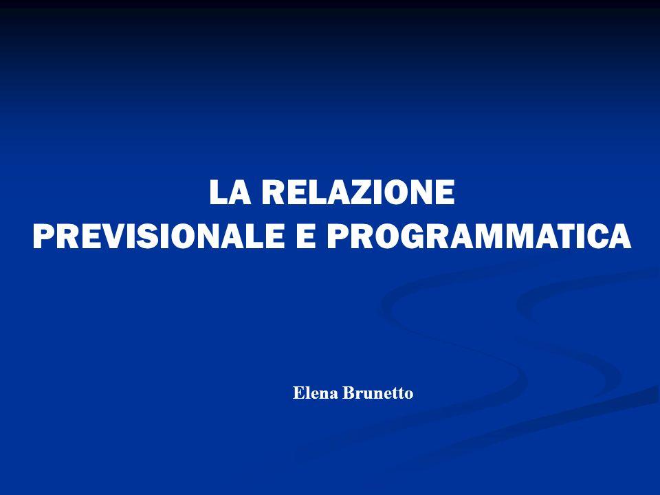 Elena Brunetto LA RELAZIONE PREVISIONALE E PROGRAMMATICA