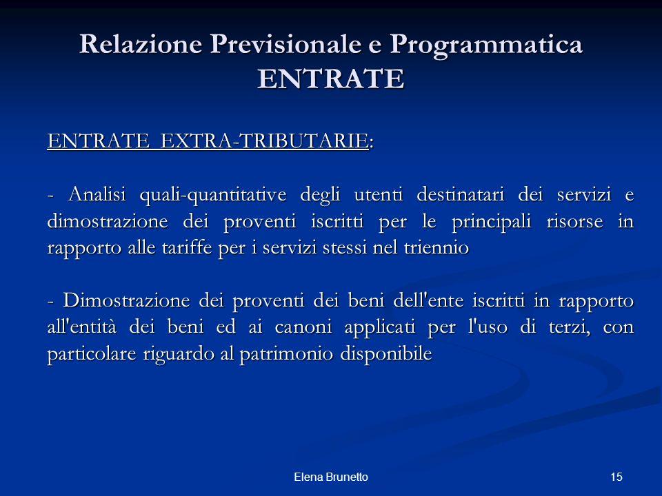Relazione Previsionale e Programmatica ENTRATE ENTRATE EXTRA-TRIBUTARIE: - Analisi quali-quantitative degli utenti destinatari dei servizi e dimostraz