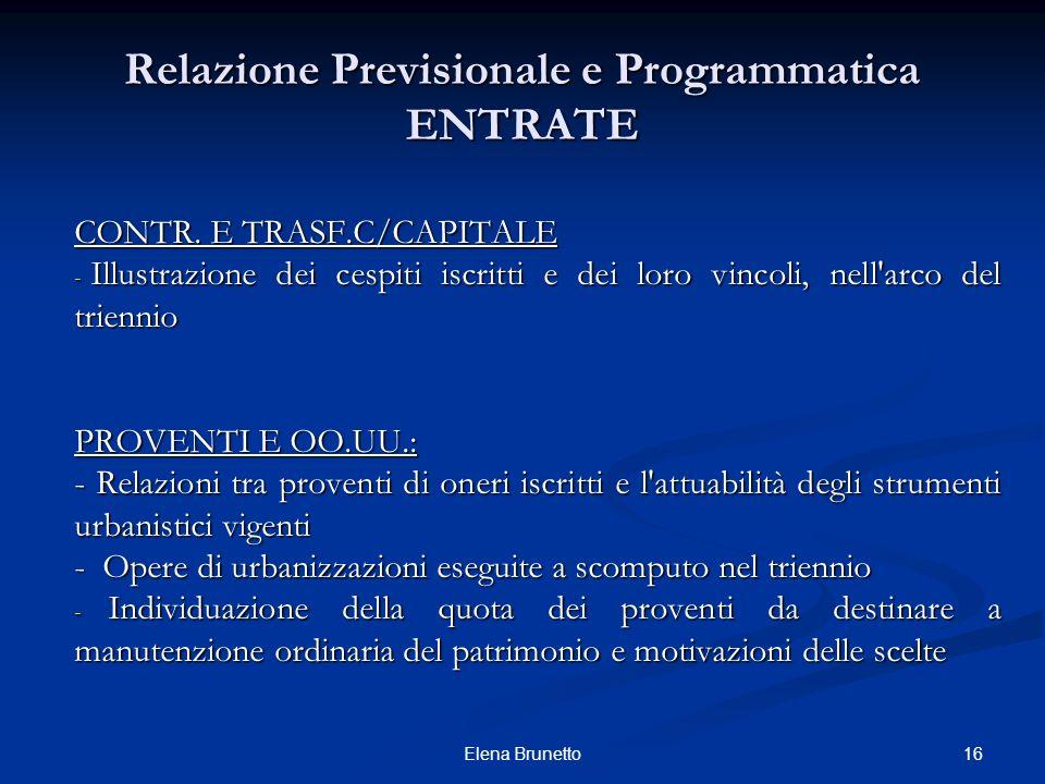 Relazione Previsionale e Programmatica ENTRATE CONTR. E TRASF.C/CAPITALE - Illustrazione dei cespiti iscritti e dei loro vincoli, nell'arco del trienn