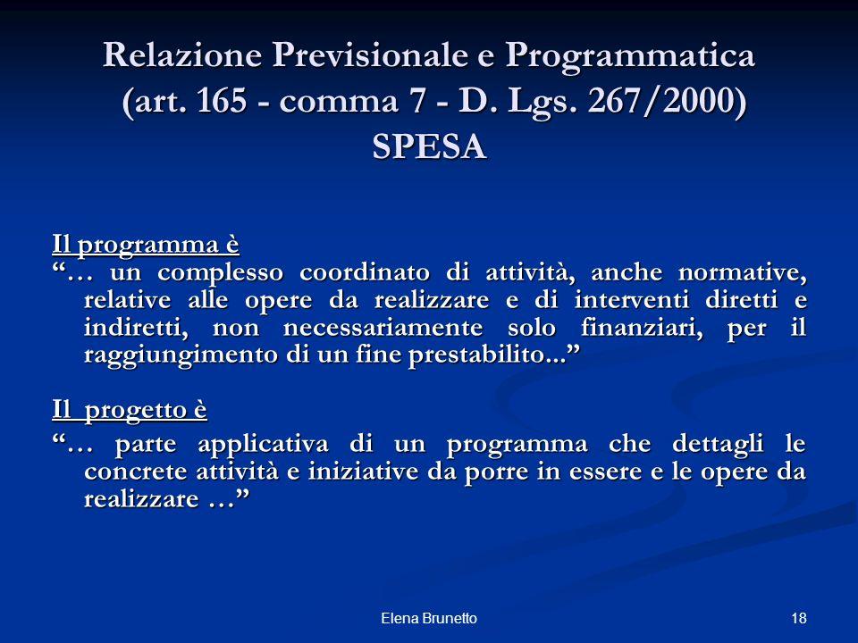 18Elena Brunetto Relazione Previsionale e Programmatica (art. 165 - comma 7 - D. Lgs. 267/2000) SPESA Il programma è … un complesso coordinato di atti