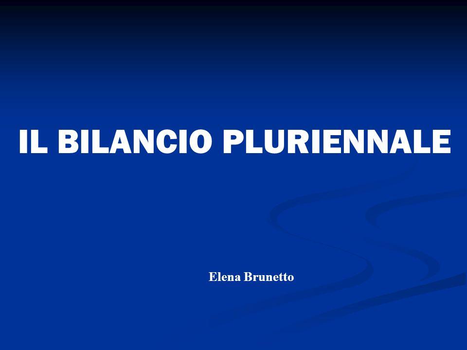 IL BILANCIO PLURIENNALE Elena Brunetto