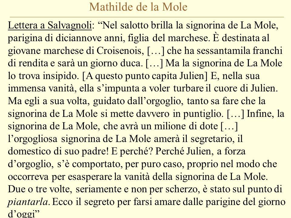 Mathilde de la Mole Lettera a Salvagnoli: Nel salotto brilla la signorina de La Mole, parigina di diciannove anni, figlia del marchese.
