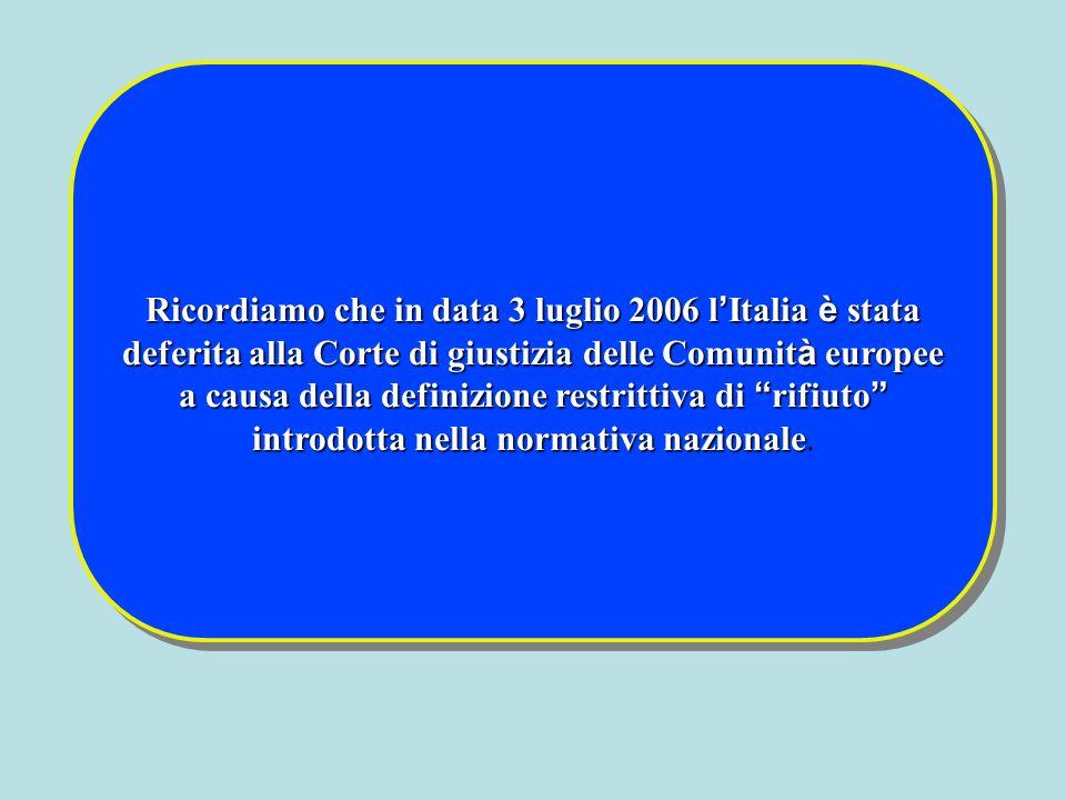 Ricordiamo che in data 3 luglio 2006 l Italia è stata deferita alla Corte di giustizia delle Comunit à europee a causa della definizione restrittiva d