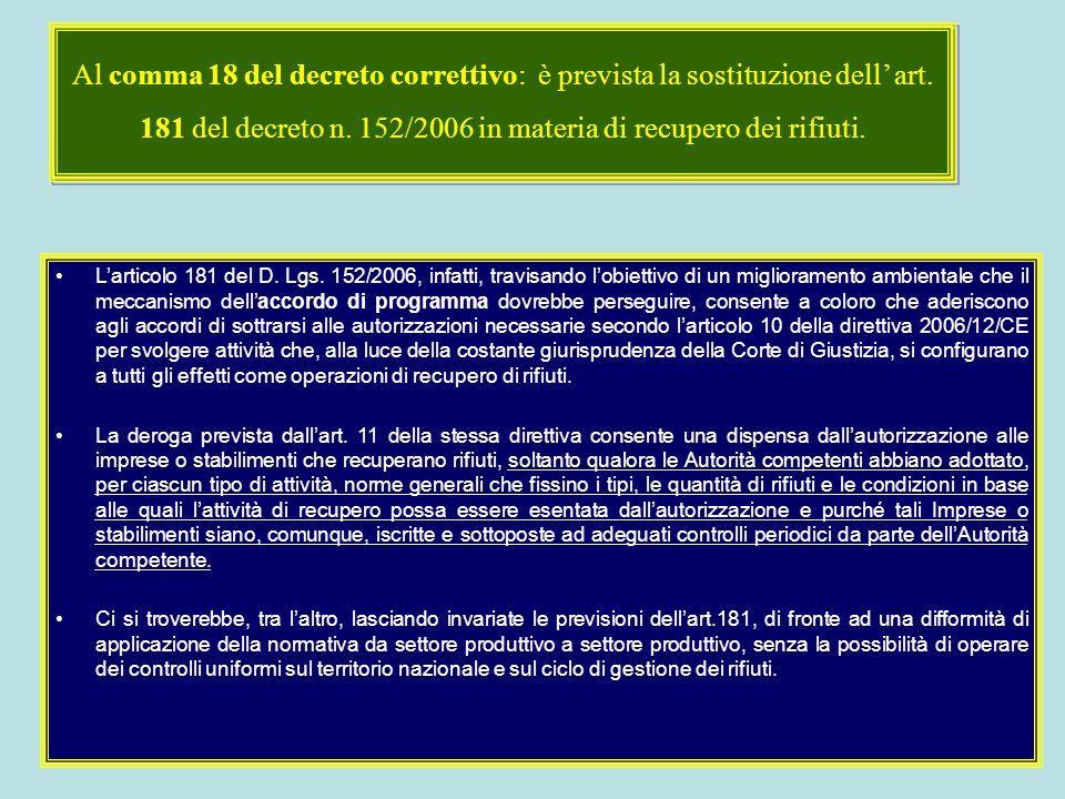 Larticolo 181 del D. Lgs. 152/2006, infatti, travisando lobiettivo di un miglioramento ambientale che il meccanismo dellaccordo di programma dovrebbe