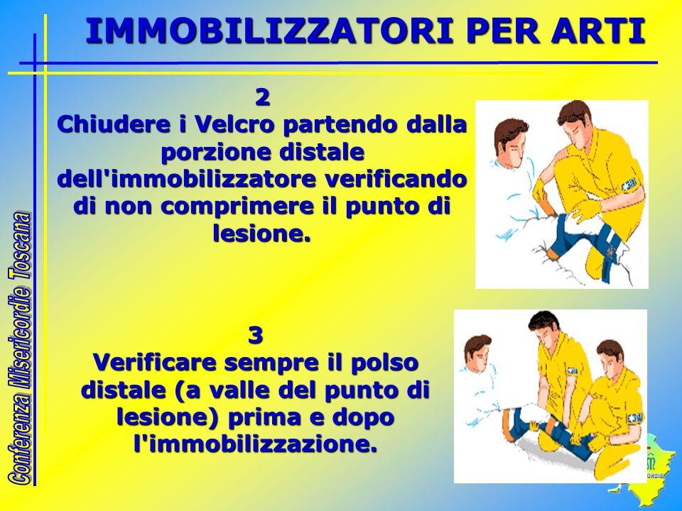 3 Verificare sempre il polso distale (a valle del punto di lesione) prima e dopo l'immobilizzazione. 2 Chiudere i Velcro partendo dalla porzione dista