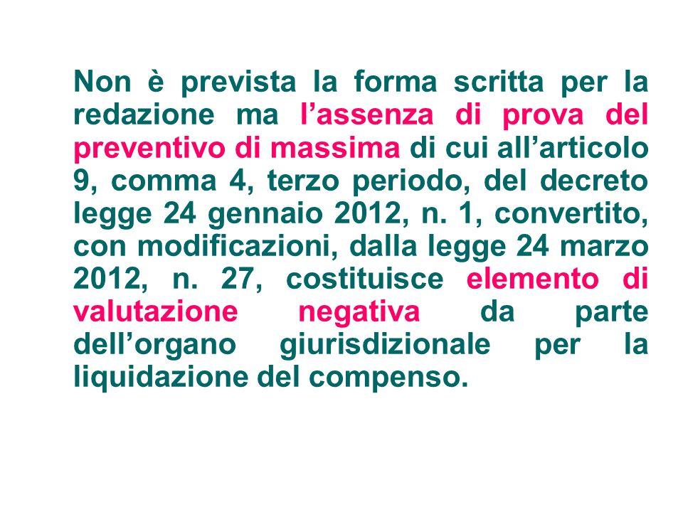 Non è prevista la forma scritta per la redazione ma lassenza di prova del preventivo di massima di cui allarticolo 9, comma 4, terzo periodo, del decreto legge 24 gennaio 2012, n.
